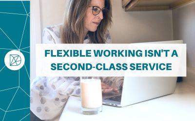 Flexible working isn't a second-class service