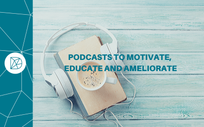 Podcasts to motivate, educate and ameliorate