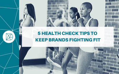 5 'health check' tips to keep brands fighting fit