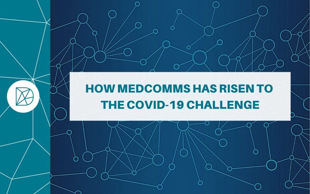 How medcomms has risen to the COVID-19 challenge